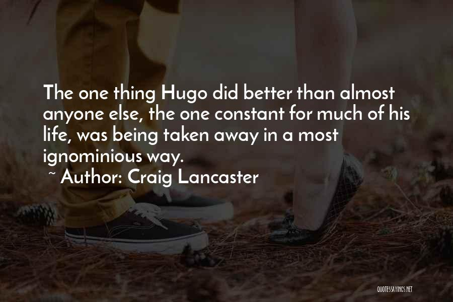Life Being Taken Too Soon Quotes By Craig Lancaster