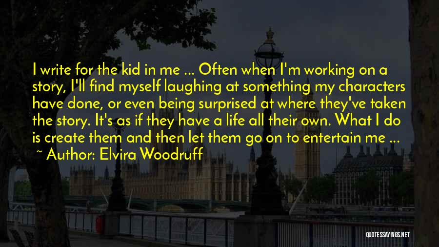 Life Being Taken Too Soon Quotes By Elvira Woodruff