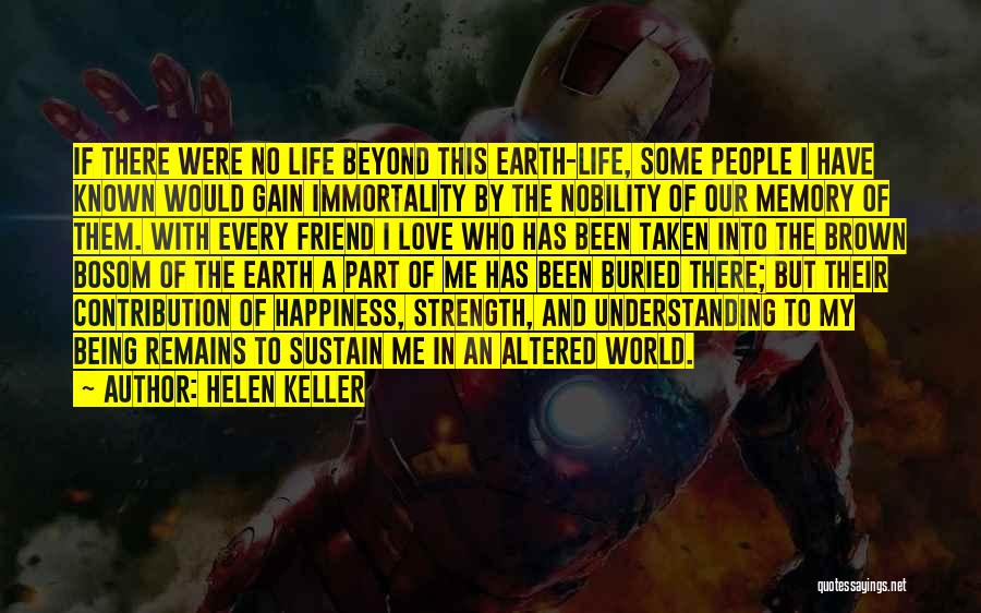 Life Being Taken Too Soon Quotes By Helen Keller