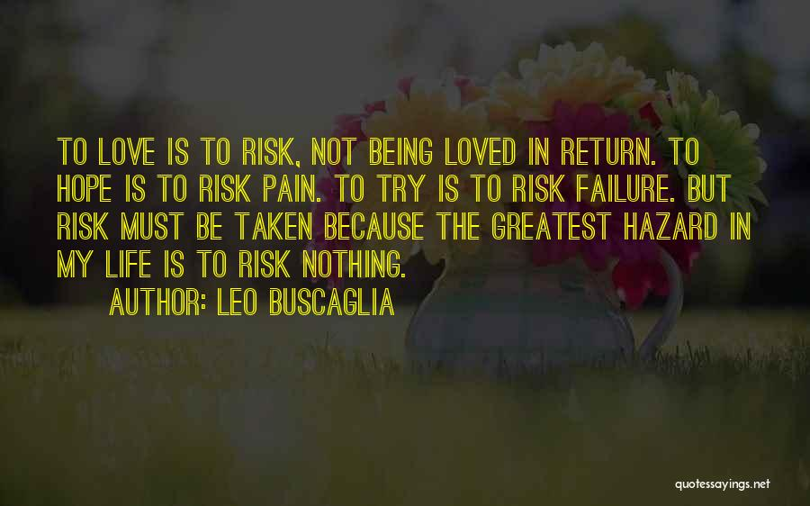 Life Being Taken Too Soon Quotes By Leo Buscaglia