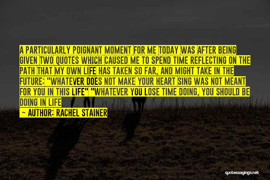Life Being Taken Too Soon Quotes By Rachel Stainer