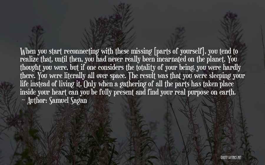 Life Being Taken Too Soon Quotes By Samuel Sagan