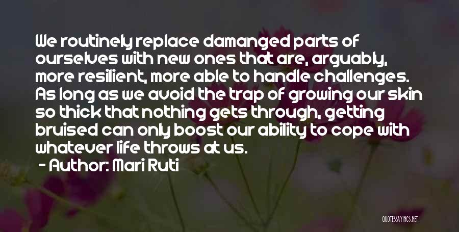 Life Boost Quotes By Mari Ruti
