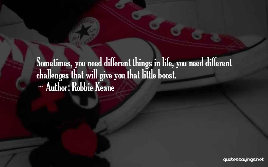 Life Boost Quotes By Robbie Keane