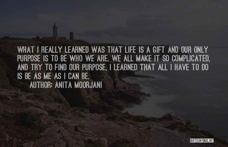 Life Can Be Complicated Quotes By Anita Moorjani