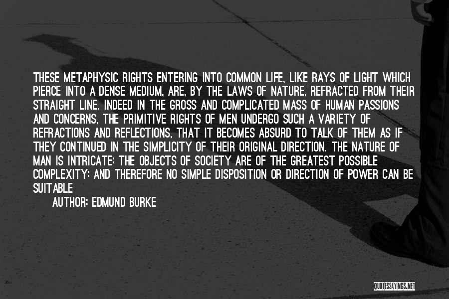 Life Can Be Complicated Quotes By Edmund Burke