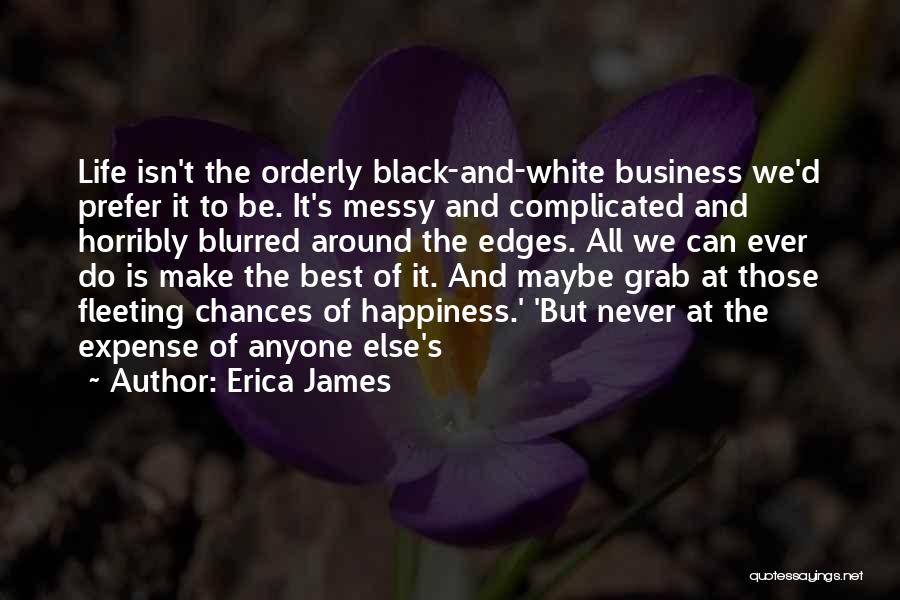 Life Can Be Complicated Quotes By Erica James