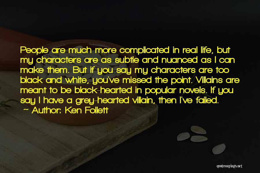Life Can Be Complicated Quotes By Ken Follett