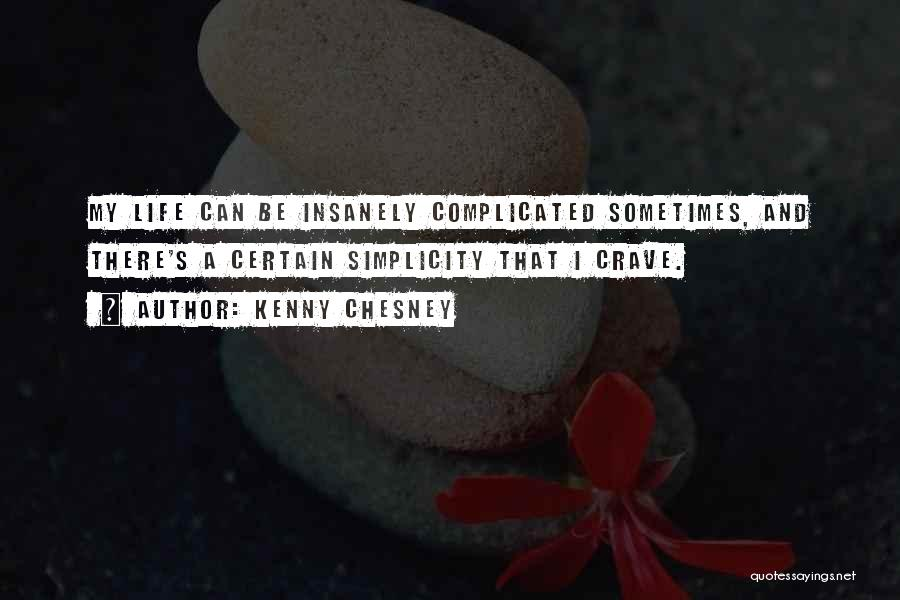 Life Can Be Complicated Quotes By Kenny Chesney