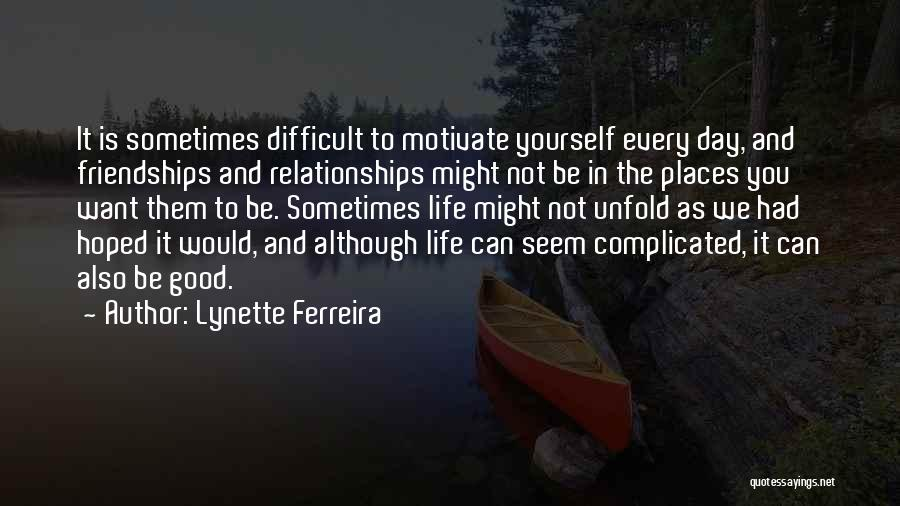 Life Can Be Complicated Quotes By Lynette Ferreira