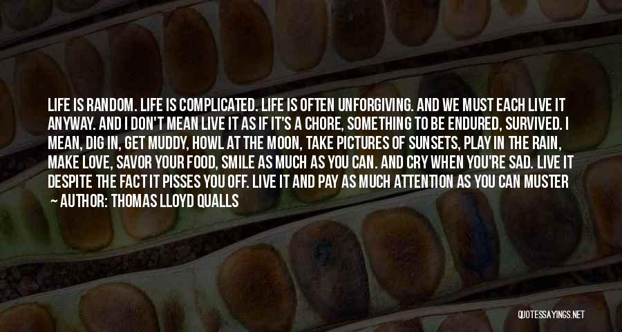 Life Can Be Complicated Quotes By Thomas Lloyd Qualls