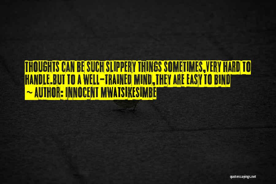 Life Can Be Hard Sometimes Quotes By Innocent Mwatsikesimbe