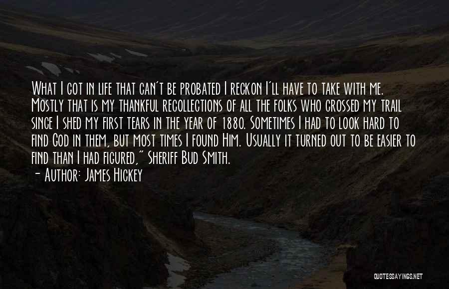 Life Can Be Hard Sometimes Quotes By James Hickey