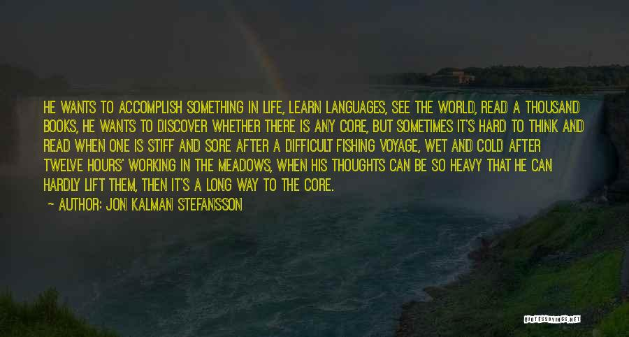 Life Can Be Hard Sometimes Quotes By Jon Kalman Stefansson