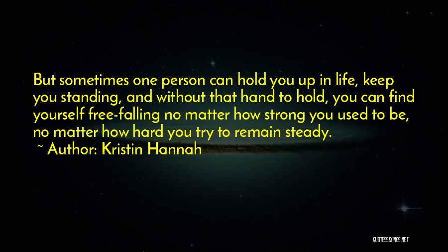Life Can Be Hard Sometimes Quotes By Kristin Hannah