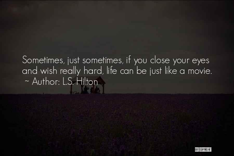 Life Can Be Hard Sometimes Quotes By L.S. Hilton