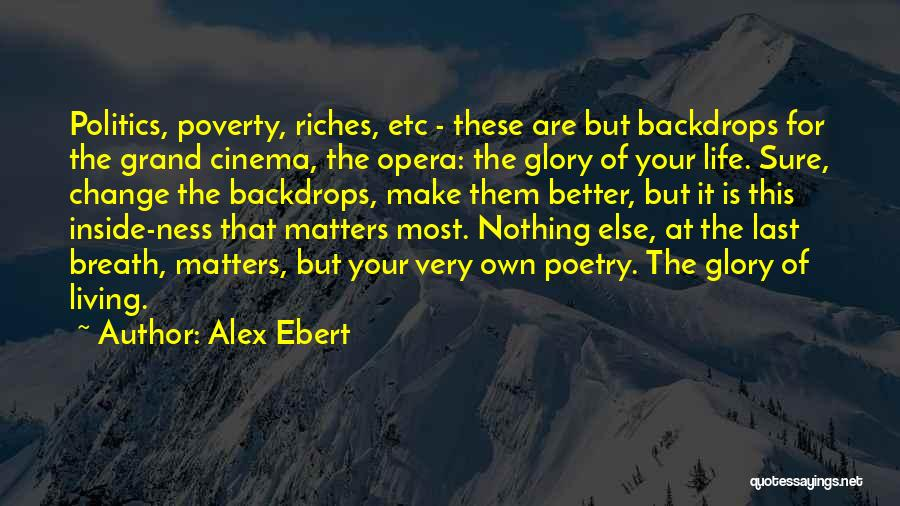 Life Change For Better Quotes By Alex Ebert