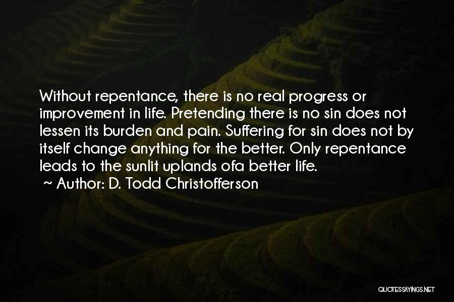 Life Change For Better Quotes By D. Todd Christofferson