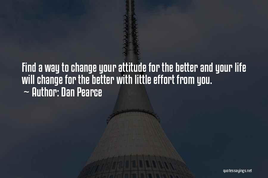 Life Change For Better Quotes By Dan Pearce