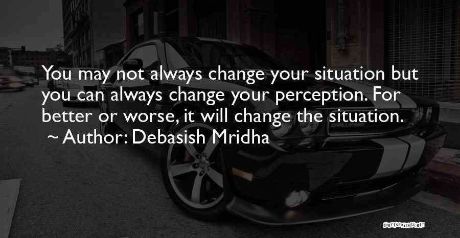 Life Change For Better Quotes By Debasish Mridha