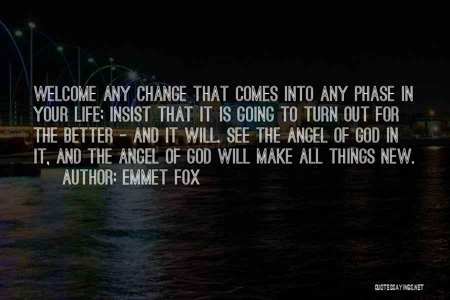Life Change For Better Quotes By Emmet Fox