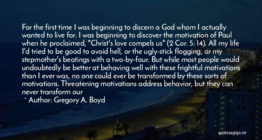 Life Change For Better Quotes By Gregory A. Boyd