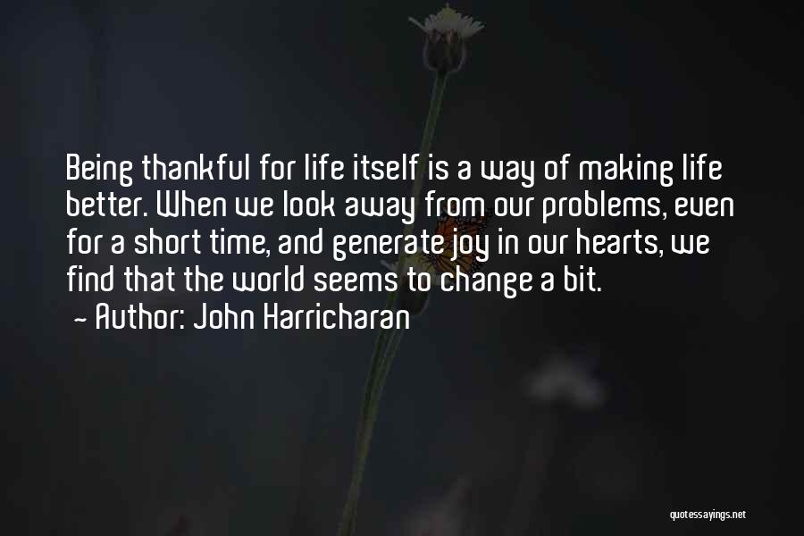 Life Change For Better Quotes By John Harricharan