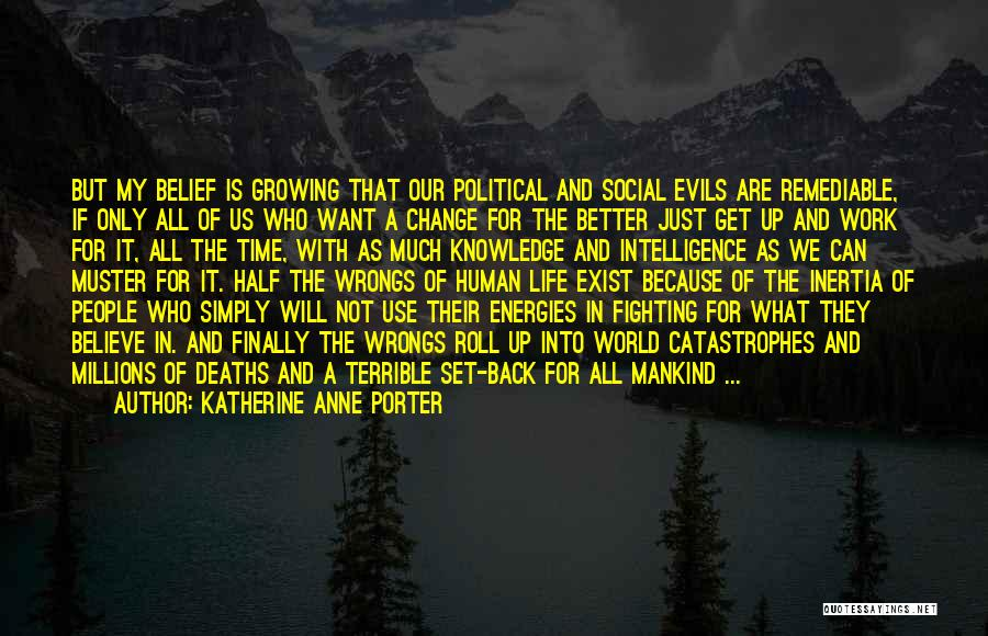 Life Change For Better Quotes By Katherine Anne Porter