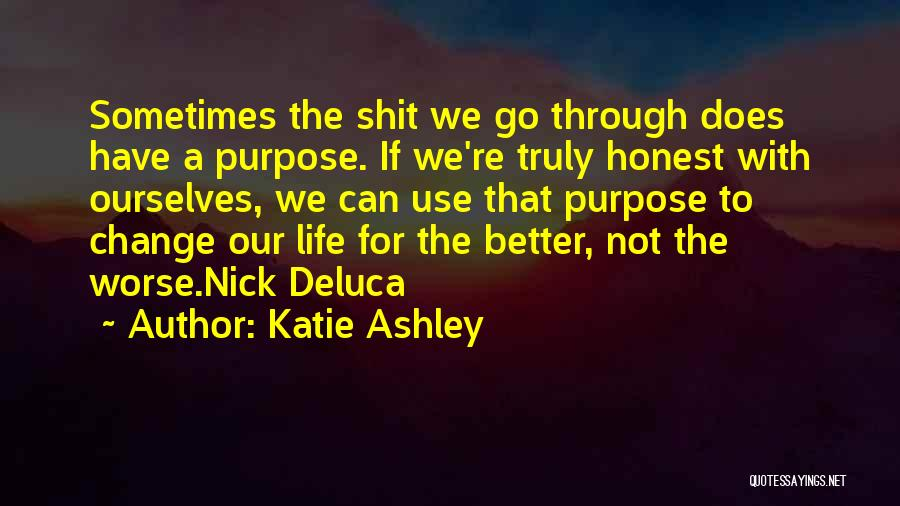 Life Change For Better Quotes By Katie Ashley