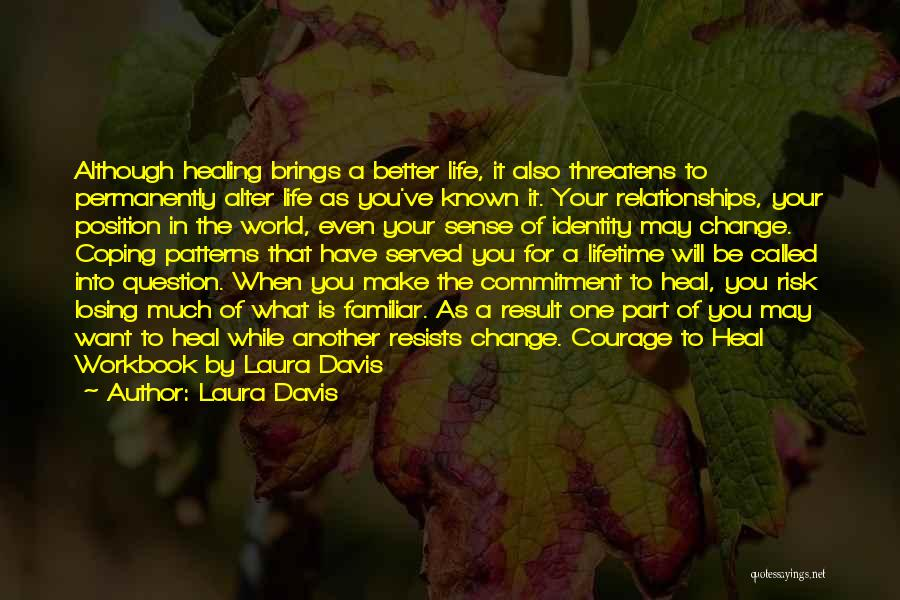 Life Change For Better Quotes By Laura Davis