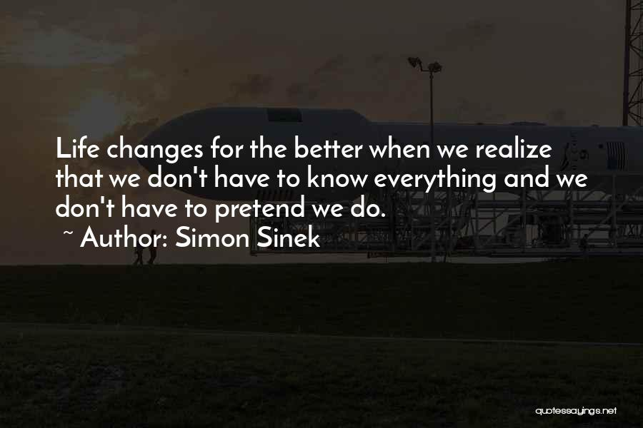 Life Change For Better Quotes By Simon Sinek