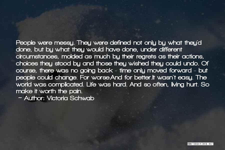 Life Change For Better Quotes By Victoria Schwab