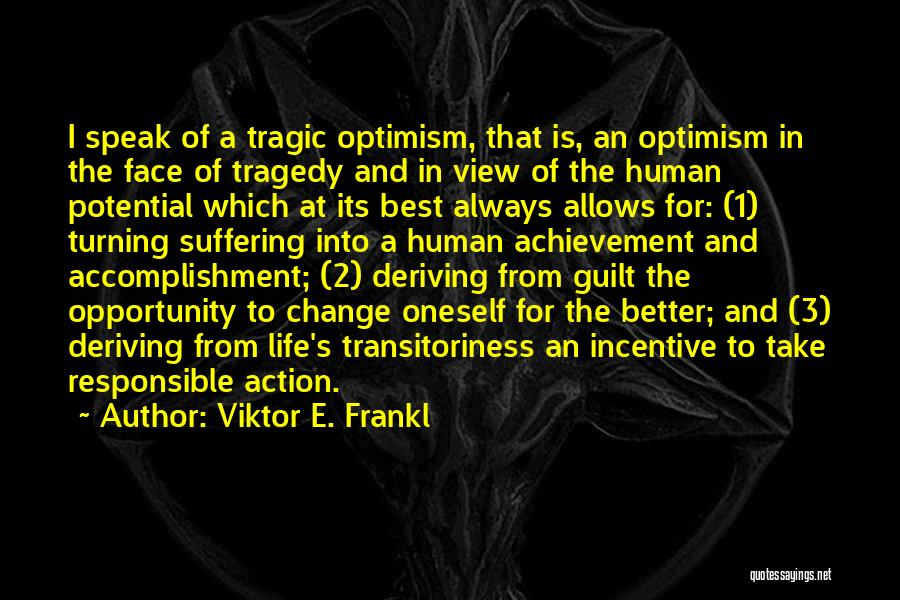 Life Change For Better Quotes By Viktor E. Frankl