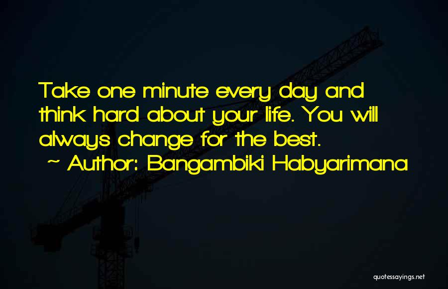 Life Changing For The The Best Quotes By Bangambiki Habyarimana