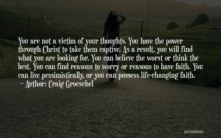 Life Changing For The The Best Quotes By Craig Groeschel