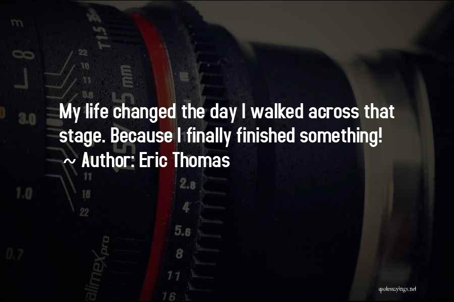 Life Changing For The The Best Quotes By Eric Thomas