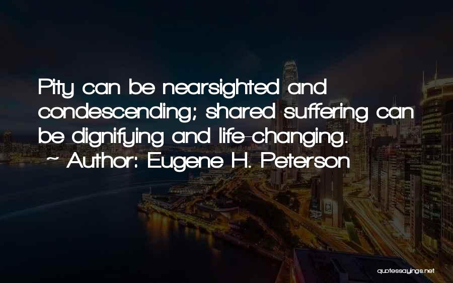 Life Changing For The The Best Quotes By Eugene H. Peterson