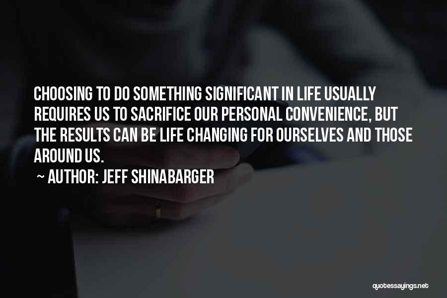 Life Changing For The The Best Quotes By Jeff Shinabarger