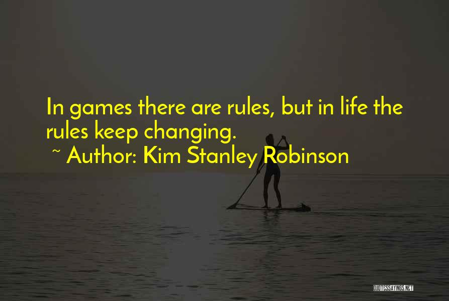 Life Changing For The The Best Quotes By Kim Stanley Robinson