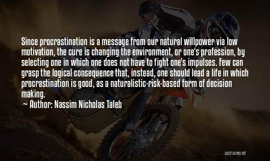 Life Changing For The The Best Quotes By Nassim Nicholas Taleb