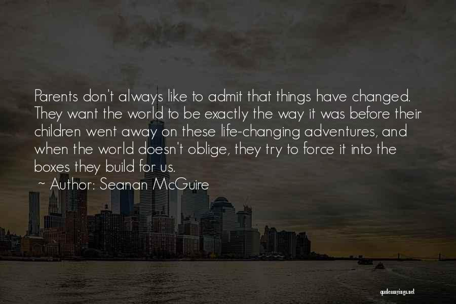 Life Changing For The The Best Quotes By Seanan McGuire