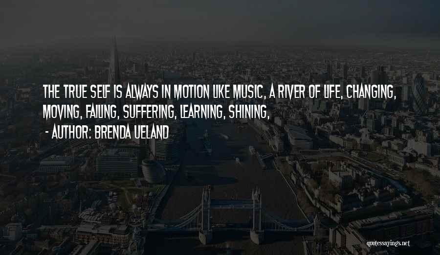 Life Changing Music Quotes By Brenda Ueland