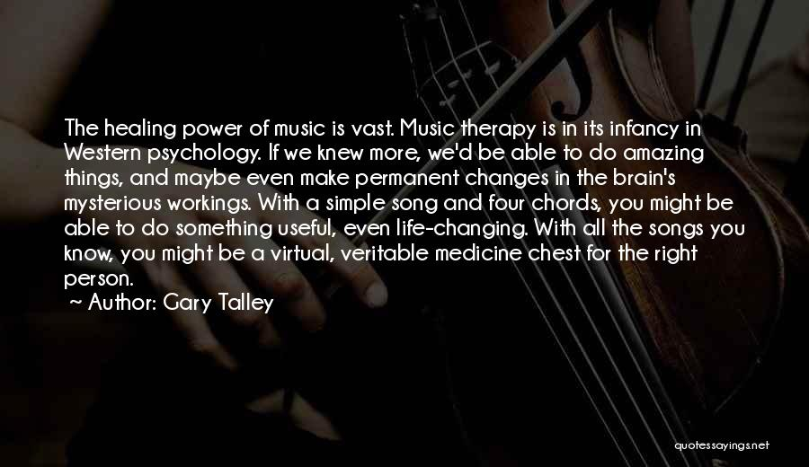 Life Changing Music Quotes By Gary Talley