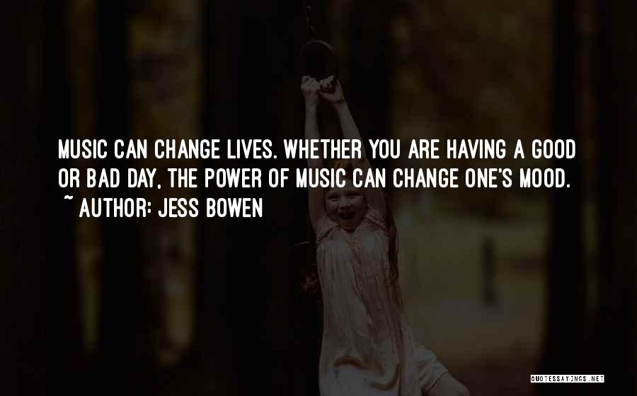 Life Changing Music Quotes By Jess Bowen
