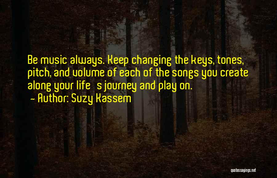Life Changing Music Quotes By Suzy Kassem