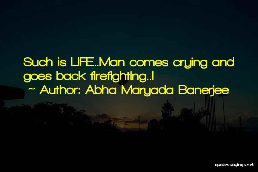 Life Comes And Goes Quotes By Abha Maryada Banerjee