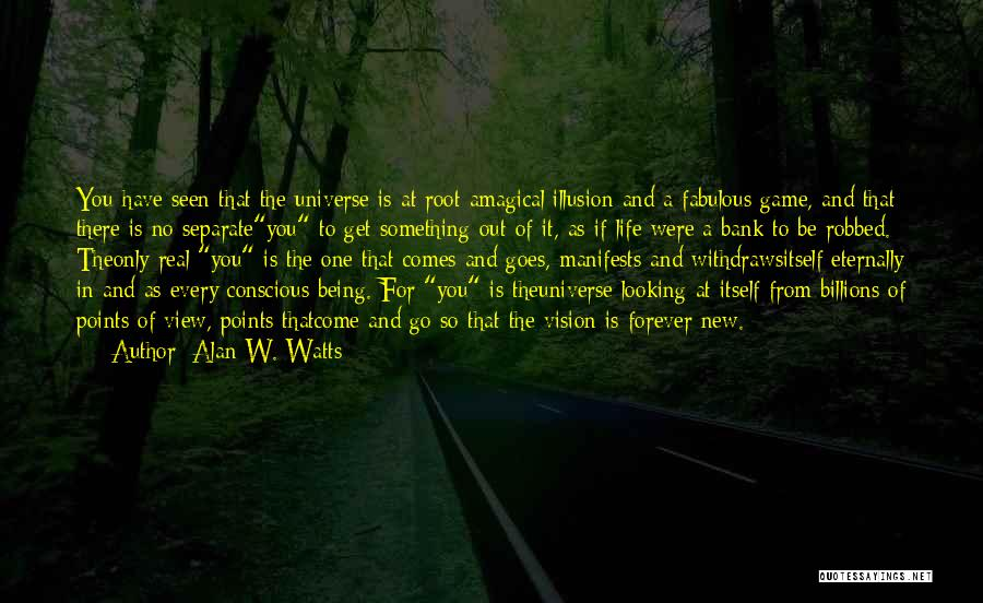 Life Comes And Goes Quotes By Alan W. Watts