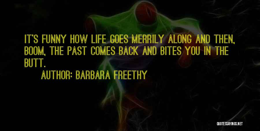 Life Comes And Goes Quotes By Barbara Freethy