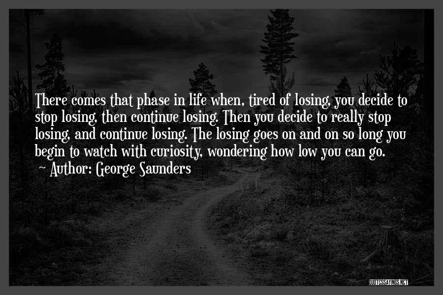 Life Comes And Goes Quotes By George Saunders