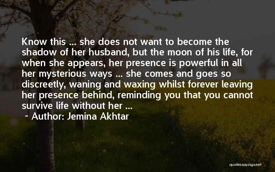 Life Comes And Goes Quotes By Jemina Akhtar